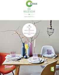 C' à vous de recevoir. 45 recettes, 14 menus, thématiques ambiances et astuces déco - Marie Vendittelli - Livre
