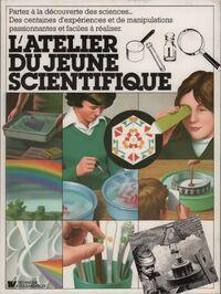 L'atelier du jeune scientifique - Judith Hann - Livre
