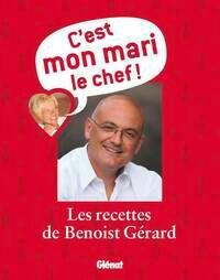 C'est mon mari le chef ! - Benoist Gérard - Livre