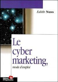 Le cyber marketing, Mode d'emploi - Edith Nuss - Livre