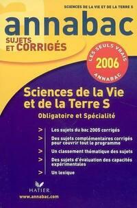 Sciences de la vie et de la terre Terminale S Sujets corrigés 2006 - Jean-Claude Hervé - Livre