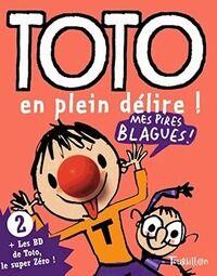 Toto en plein délire ! - Serge Bloch - Livre