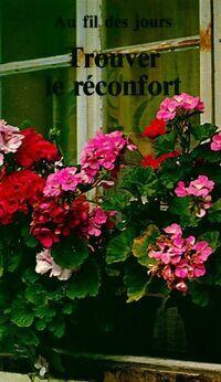 Trouver le réconfort - Collectif - Livre