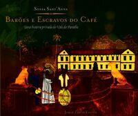 Barões e escravos do café. Uma história privada do vale do paraíba (em portuguese do brasil) - Sonia Sant'Anna - Livre