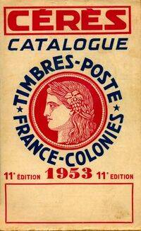 Catalogue timbres postes France-colonies  - Collectif - Livre