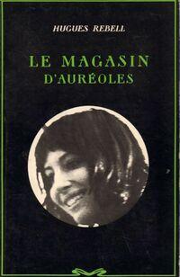 Le magasin d'auréoles - Hughes Rebell - Livre