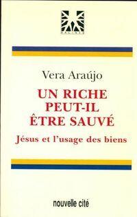 Un riche peut-il être sauvé. Jésus et l'usage des biens - Véra Araujo - Livre