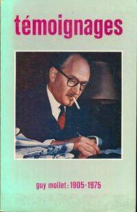 Temoignages. Guy Mollet. 1905-1975 - Guy Mollet - Livre