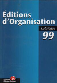 Editions d'Organisation. Catalogue 99 - Collectif - Livre