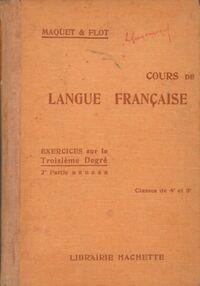 Cours de langue française. Exercices sur le troisième degré 2e partie - Léon Maquet - Livre