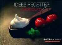 Idées recettes chocolat - XXX - Livre