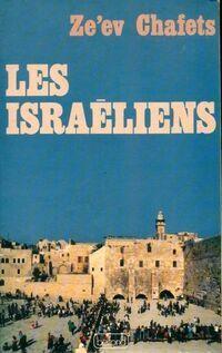 Les israéliens - Ze'Ev Chafets - Livre