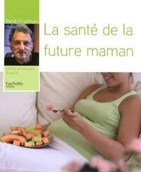 La santé de la future maman - René Frydman - Livre