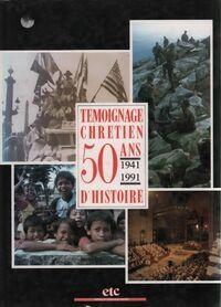 Témoignage chrétien. 50 ans d'histoire - Collectif - Livre