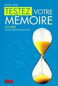 Testez votre mémoire - Michel Noir - Livre