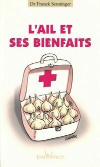L'ail et ses bienfaits - Franck Senninger - Livre