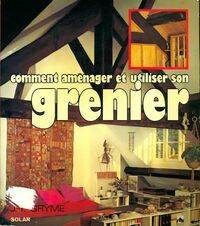Comment aménager et utiliser votre grenier - Jean-François Gryme - Livre