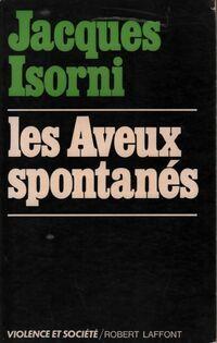 Les aveux spontanés - Jacques Isorni - Livre