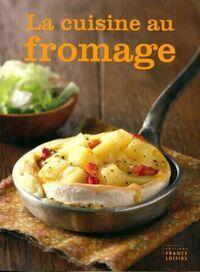 La cuisine au fromage - Danièle Yparraguirre - Livre