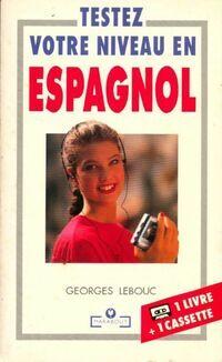 Testez votre niveau en espagnol - Georges Lebouc - Livre