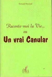 Raconte-moi la vie... ou un vrai canular - Fernand Heyraud - Livre