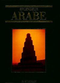 Splendeur arabe - Henri Stierlin - Livre