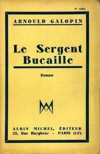 Le sergent bucaille - Arnould Galopin - Livre