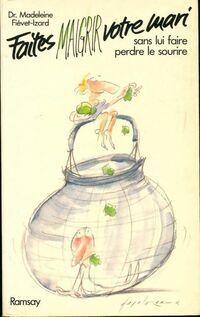 Faites maigrir votre mari - Madeleine Fiévet-Izard - Livre