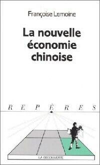 La nouvelle économie chinoise - Françoise Lemoine - Livre