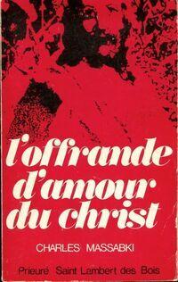 L'offrande d'amour du christ - Charles Massabki - Livre