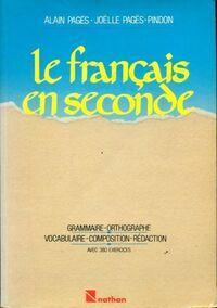 Le français en seconde. Grammaire orthographe vocabulaire composition rédaction avec 400 exercices - Joëlle Pagès-Pindon - Livre