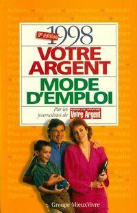 Votre argent, mode d'emploi 1998 - Collectif - Livre