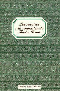 Les recettes auvergnates de tante Léonie - Joseph Batteix - Livre