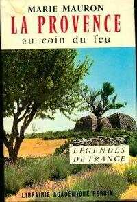 La Provence au coin du feu - Marie Mauron - Jean Valbonne - Livre