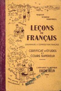 Leçons de français. Grammaire et composition française, certificat d'études et cours supérieur - Collectif - Livre