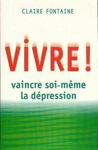 Vivre ! : Témoignage - Claire Fontaine - Livre