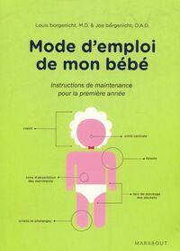 Mode d'emploi de mon bébé - Louis Borgenicht - Livre