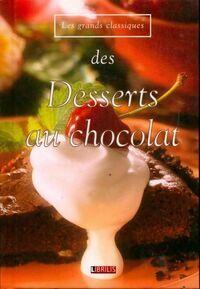 Les grands classiques des desserts au chocolat - Collectif - Livre