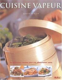 Cuisine vapeur - Jenny Stacey - Livre