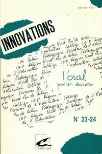 Innovations n°23/24 : l'oral parler discuter - Collectif - Livre