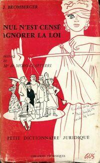 Nul n'est censé ignorer la loi - Jacqueline Bromberger - Livre