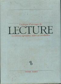 Catalogue d'ouvrages de lecture en éditions agréables, utiles ou excellentes - Collectif - Livre