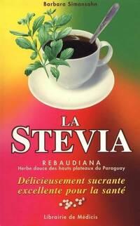 La stevia rebaudiana - Barbara Simonshon - Livre