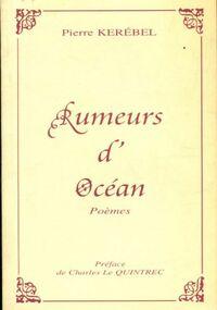 Rumeurs d'océan - Pierre Kerébel - Livre