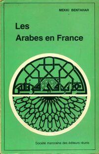 Les Arabes en France - Mekki Bentahar - Livre