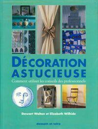 Décoration astucieuse : Comment utiliser les conseils des professionnels - Stewart Walton - Livre
