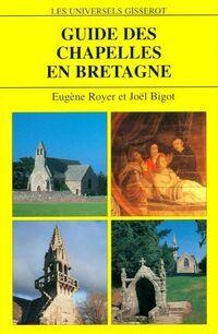 Guide des chapelles en Bretagne - Joël Royer - Livre