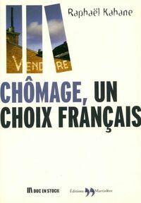 Chômage, un choix français - Raphaël Kahane - Livre