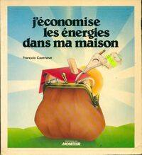 J'économise les énergies dans ma maison - François Cazenave - Livre