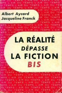 La réalité dépasse la fiction - Albert Aycard - Livre